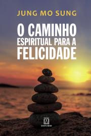 O caminho espiritual para a felicidade