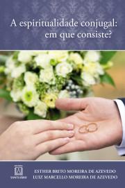 A espiritualidade conjugal: Em que consiste?
