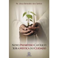 Novo Presbítero Católico Sob a Mística do Cuidado