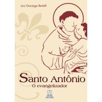 Santo Antônio, o Evangelizador