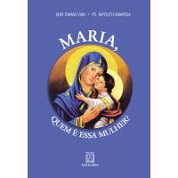 Maria, quem é essa mulher?
