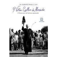 Padre Vitor Coelho de Almeida: O Missionário da Senhora Aparecida