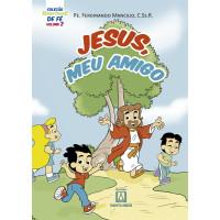 Coleção Sementinhas de fé - volume 2 - Jesus, meu amigo