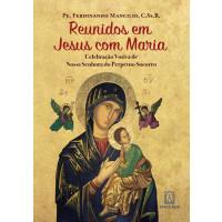 Reunidos em Jesus com Maria