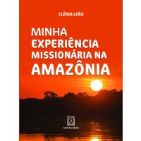 Minha experiência missionária na Amazônia