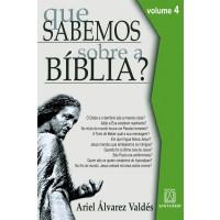 Que Sabemos sobre a Bíblia? - Volume 4