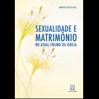 Sexualidade e matrimônio no ensino atual da Igreja