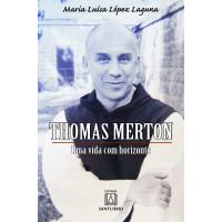 Thomas Merton: Uma vida com horizonte