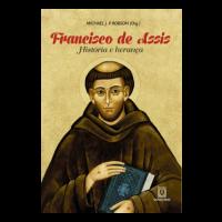 Francisco de Assis, história e Herança