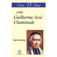 Orar 15 Dias com Guilherme José Chaminade