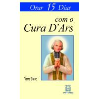 Orar 15 Dias com o Cura D'Ars
