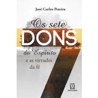 Os Sete Dons do Espírito e as virtudes da fé