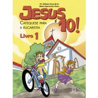Jesus é 10! - Catequese Infantil: Livro 1