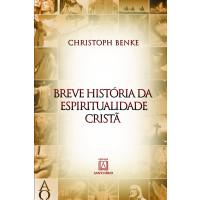 Breve história da espiritualidade cristã