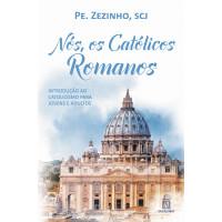 Nós, os Católicos Romanos