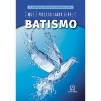 O que é Preciso Saber Sobre o Batismo