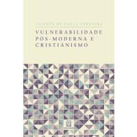 Vulnerabilidade pós-moderna e cristianismo