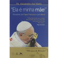 """Capa do livro """"Ela é minha mãe!"""" com a imagem do Papa beijando Nossa Senhora Aparecida"""
