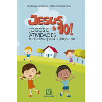 Jesus é 10 Jogos e Atividades - Recreativas Para a Catequese