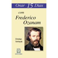 Orar 15 Dias com Frederico Ozanam