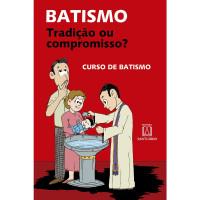 Batismo, Tradição ou Compromisso?