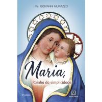 Maria, Raínha da símplícídade