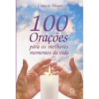 100 Orações para os melhores momentos da vida