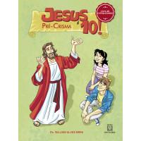 Jesus é 10! -  Pré-crisma: Livro do Catequizando