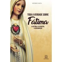 Toda a verdade sobre Fátima
