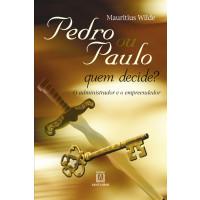 Pedro ou Paulo Quem decide?