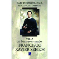 Vida do bem-aventurado Francisco Xavier Seelos