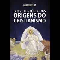 Breve história das origens do cristianismo