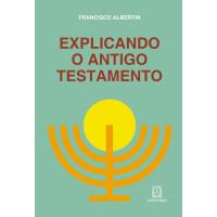 Explicando o Antigo Testamento