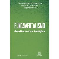 Fundamentalismo, desafios a Ética Teológica