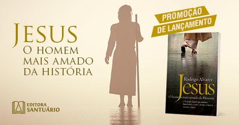 """Livro """"Jesus, o homem mais amado da História"""""""