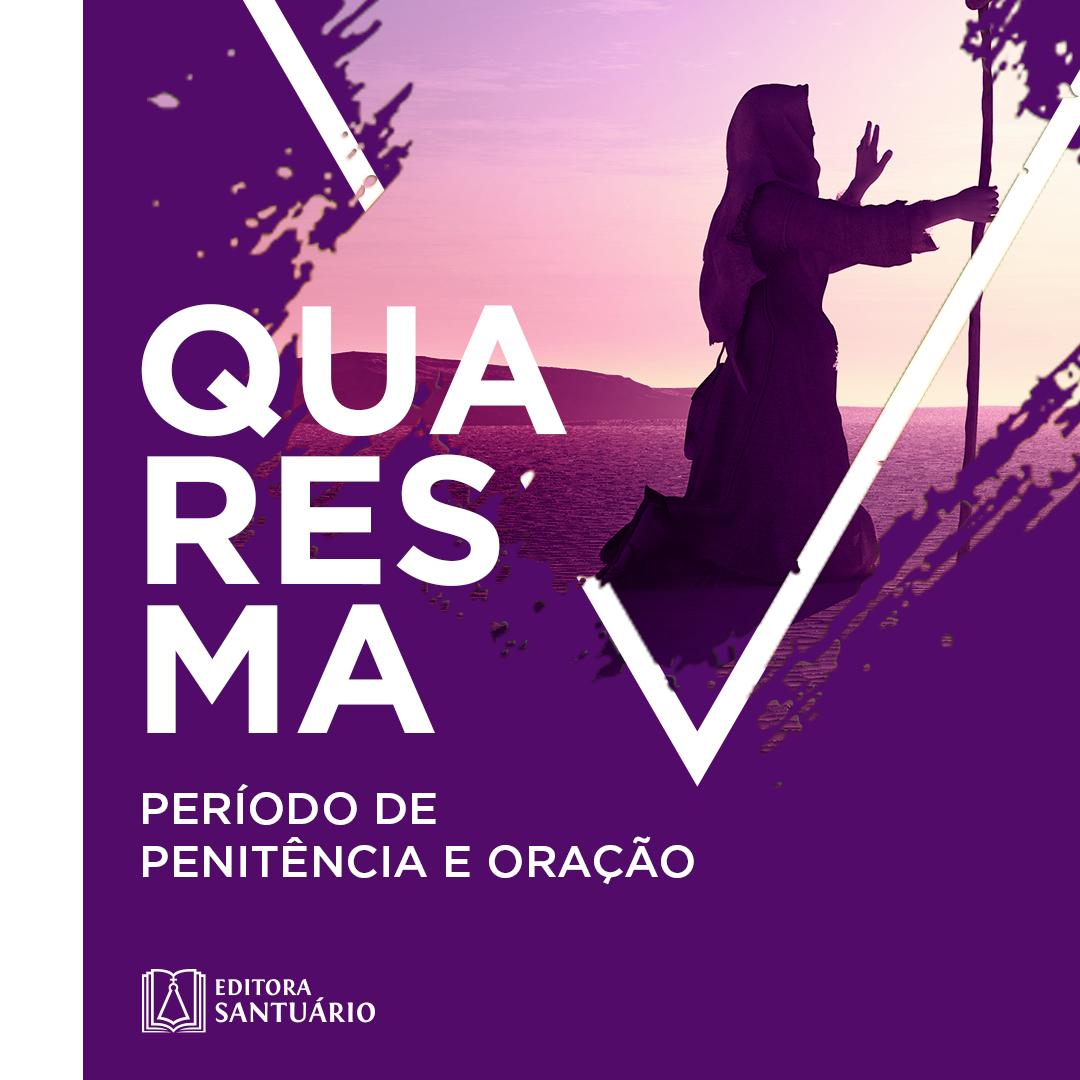 Card da campanha Quaresma 2020 - Editora Santuário
